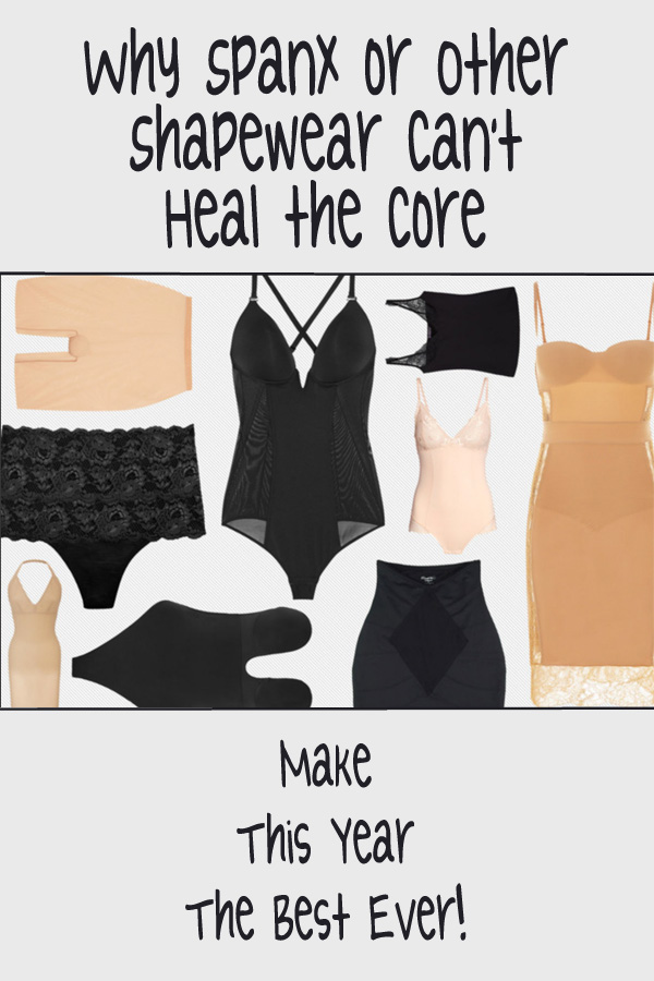 Why Spanx or Other Shapewear Can't Heal The Core