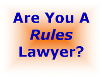 Are You A Rules Lawyer?  A Response to a Youtube Video
