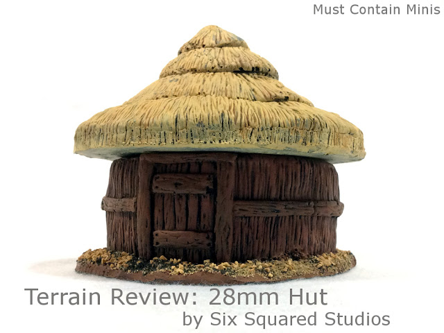 Terrain Review: 28mm Round Primitive Hut by 6 Squared Studios