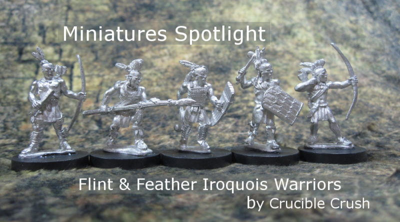 Spotlight on Flint and Feather Iroquois Warriors Miniatures