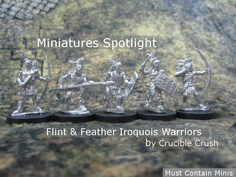Spotlight on Iroquois Warrior Miniatures by Crucible Crush (for Flint & Feather)