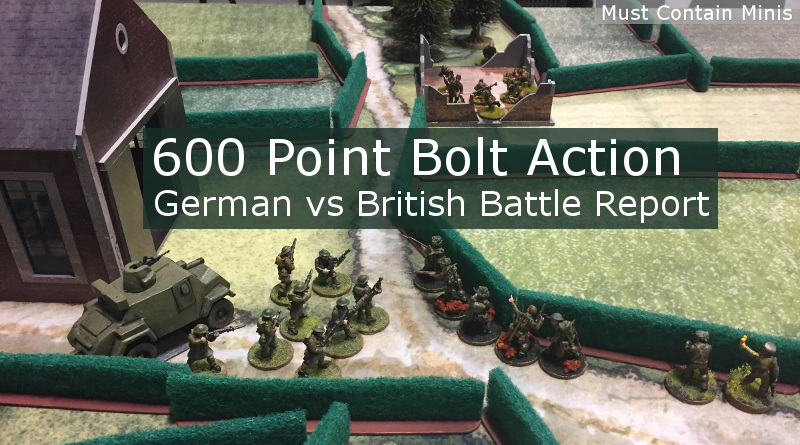 Bolt Action 600 Point Battle Report (British vs German)