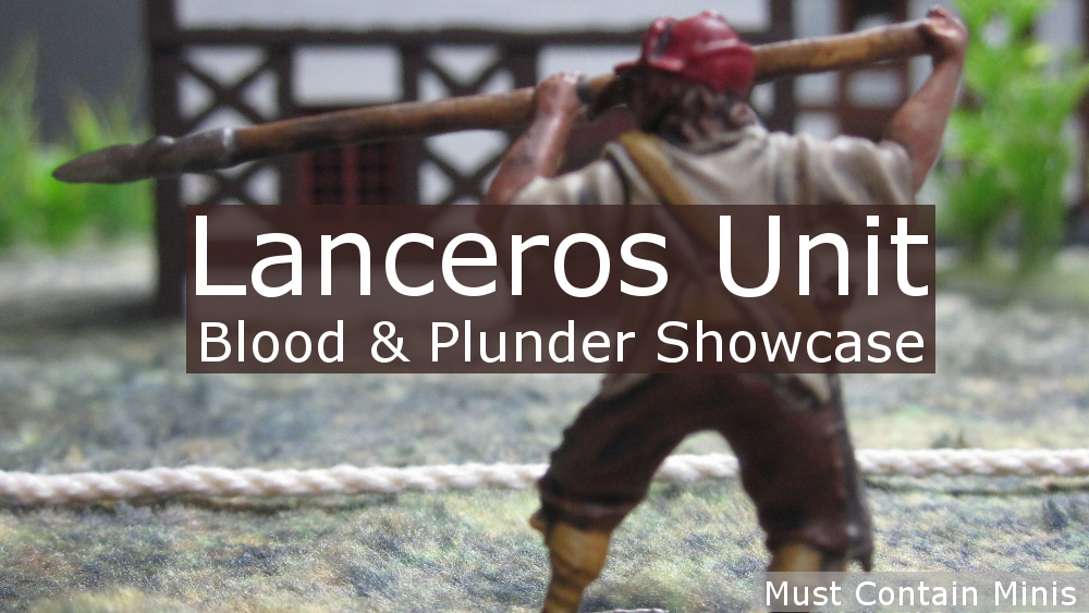 Blood & Plunder – Lanceros Unit Showcase