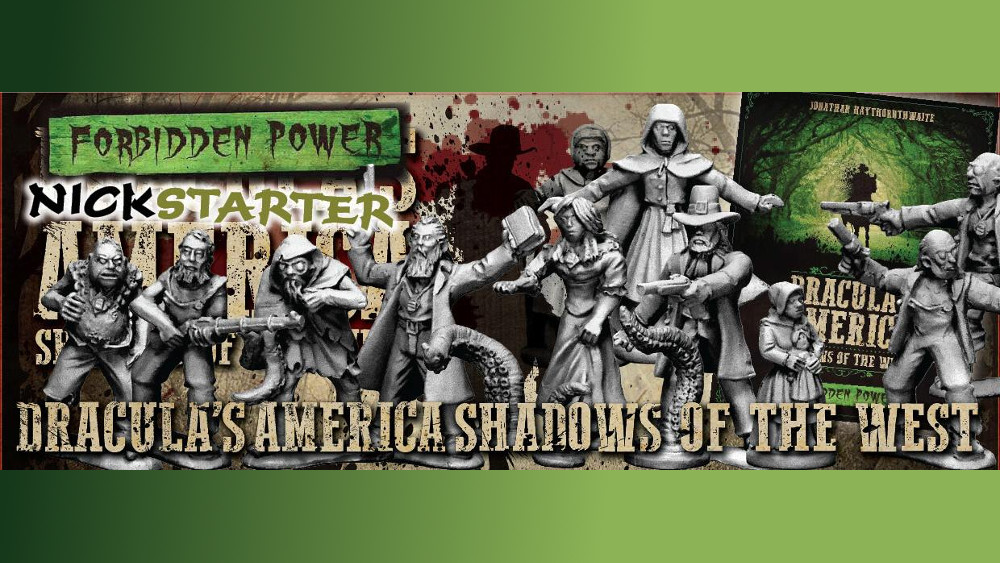 "Dracula's America ""Nickstarter"" – Forbidden Power"