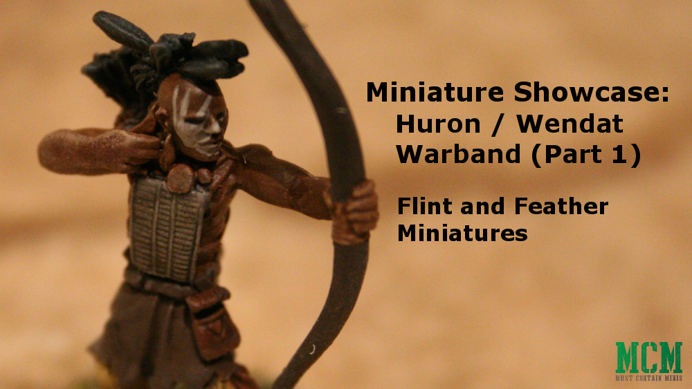 Flint and Feather Showcase: Huron Wendat Warband (Part 1 – Wood Armour)