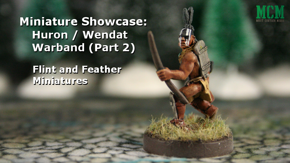 Flint and Feather Showcase: Huron Wendat Warband (Part 2 – Archers)