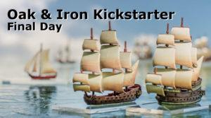 Oak & Iron Final Kickstarter Day