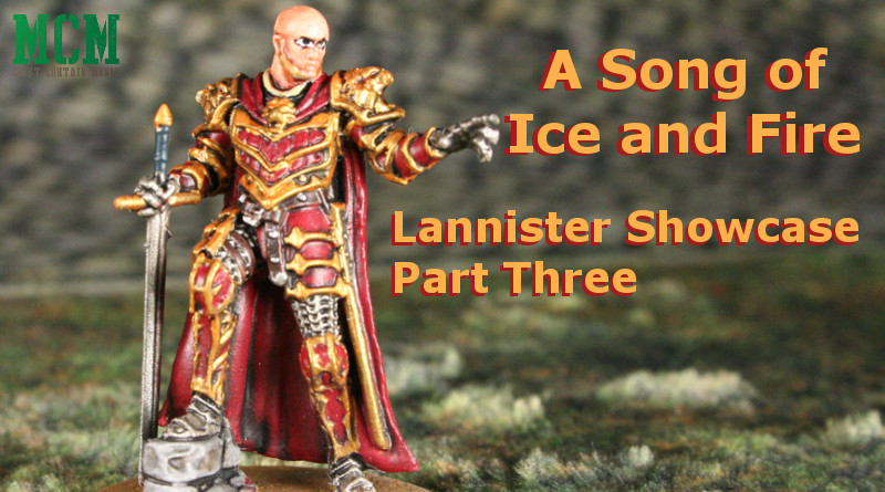 Lannister Miniatures Showcase – Part Three – A Song of Ice and Fire
