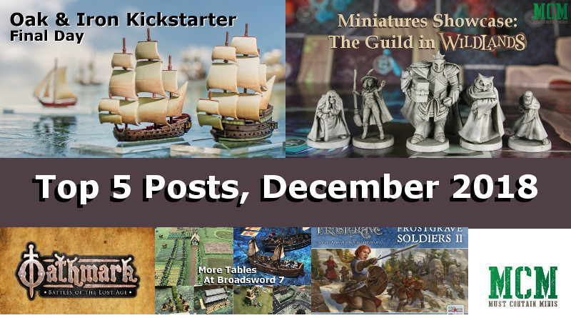 The Top 5 Most Popular Posts on Must Contain Minis for December 2018 - Oak & Iron, Wildlands, Oathmark, Frostgrave and Broadsword