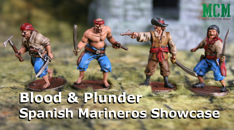 Spanish Marineros painted miniatures Showcase for Blood and Plunder