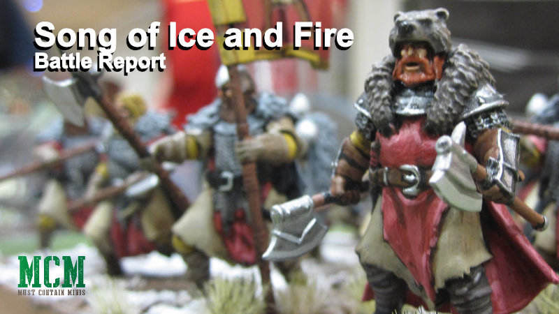 Song of Ice and Fire - Game of Thrones After Action Report - Battle Report