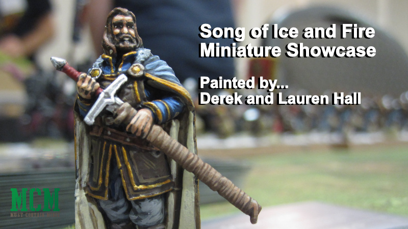 Song of Ice and Fire Miniatures painted by Derek and Lauren Hall