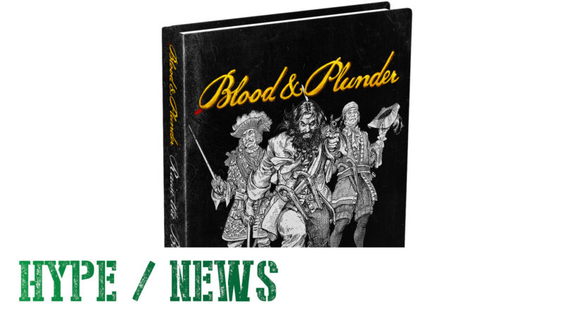 Blood and Plunder News - Raise the Black Kickstarter, Queen Anne's War, Oak & Iron
