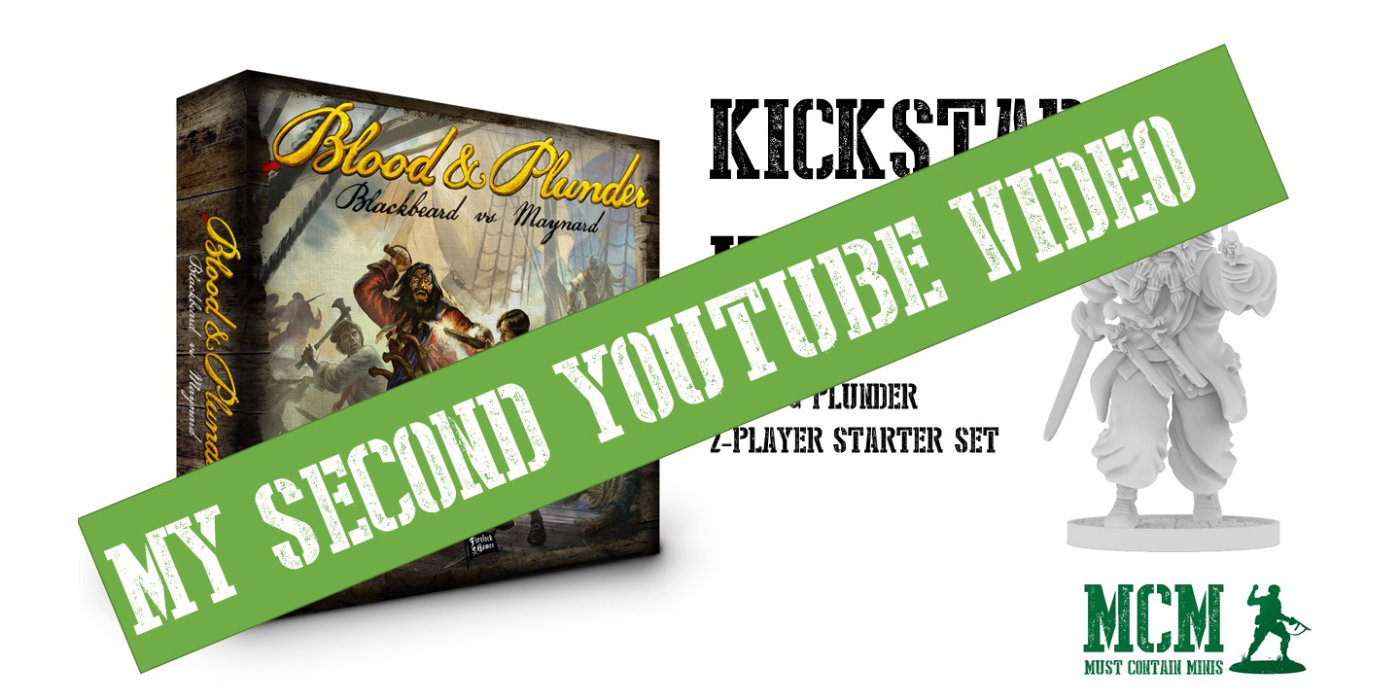 My Second YouTube Video – Blood & Plunder