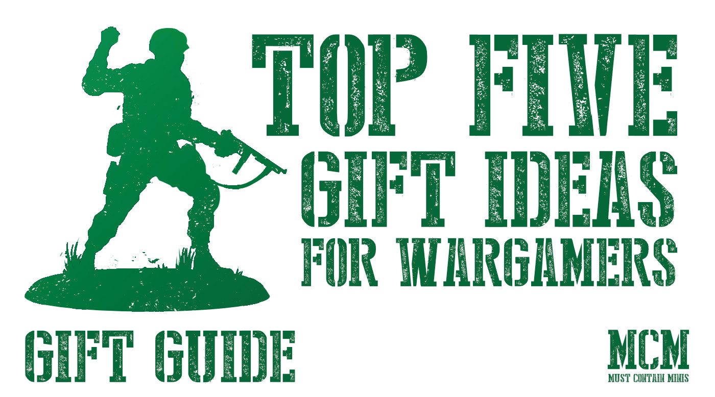 Top 5 Gift Ideas for Miniature Wargamers