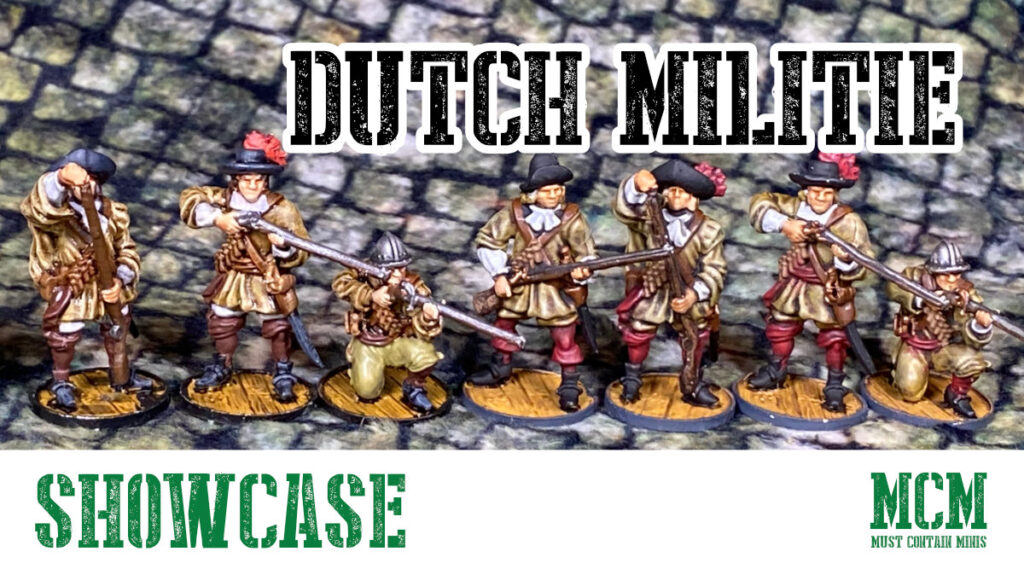 Dutch Militie Miniatures Showcase – Blood & Plunder