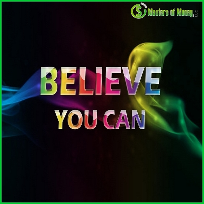 Masters of Money LLC Logo Branded BELIEVE YOU CAN Quote Picture