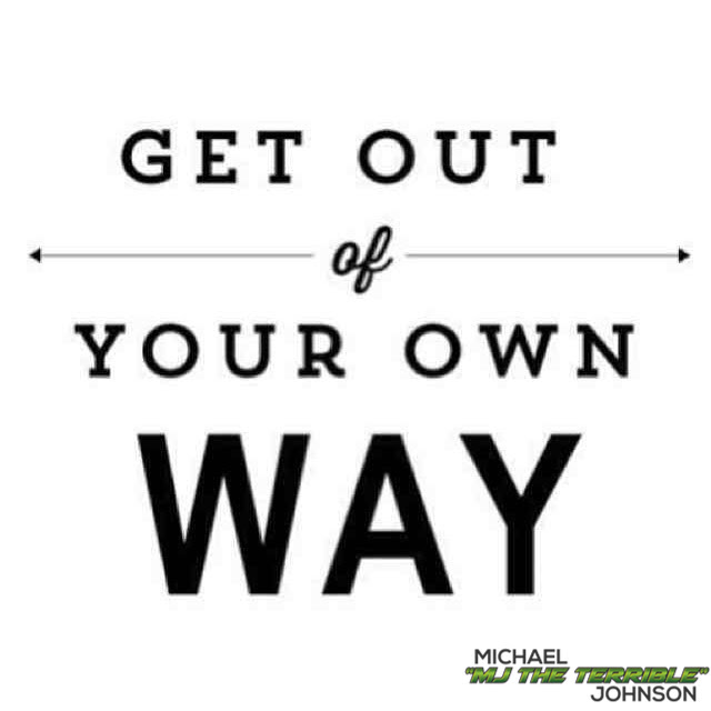 Get Out of Your Own Way Quote Picture