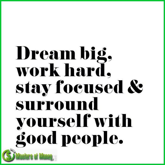 Masters of Money LLC Logo Branded Dream big work hard & surround yourself with good people. Quote Picture