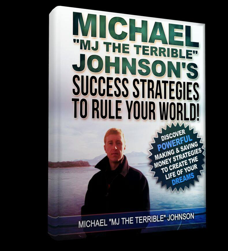 "Michael ""MJ The Terrible"" Johnson Success Strategies To Rule Your World Ebook Cover"