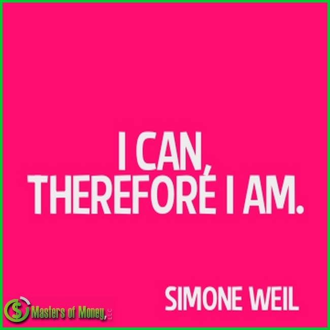 Masters of Money LLC - I Can Therefore I Am. Quote Picture