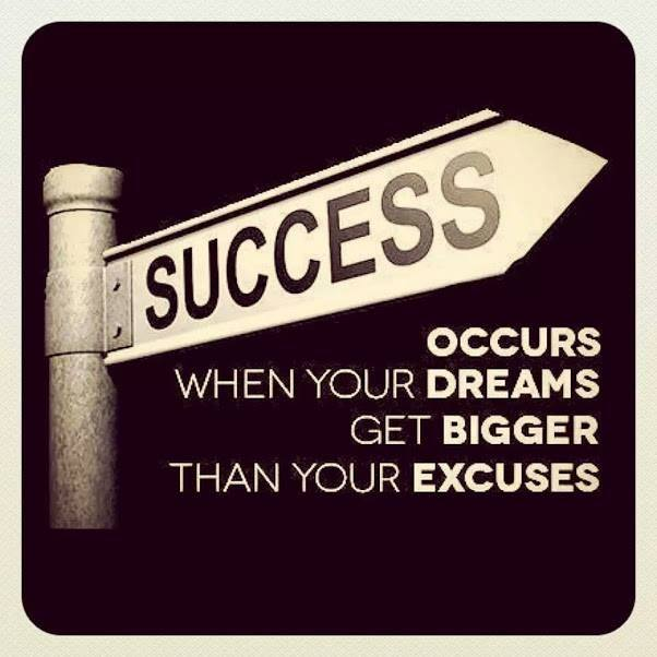 Success Occurs When Your Dreams Get Bigger Than Your Excuses Masters of Money LLC Quote Picture