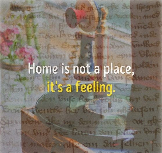 """Masters of Money LLC Home Is Not a Place, It's a Feeling."""" Picture Quote"""