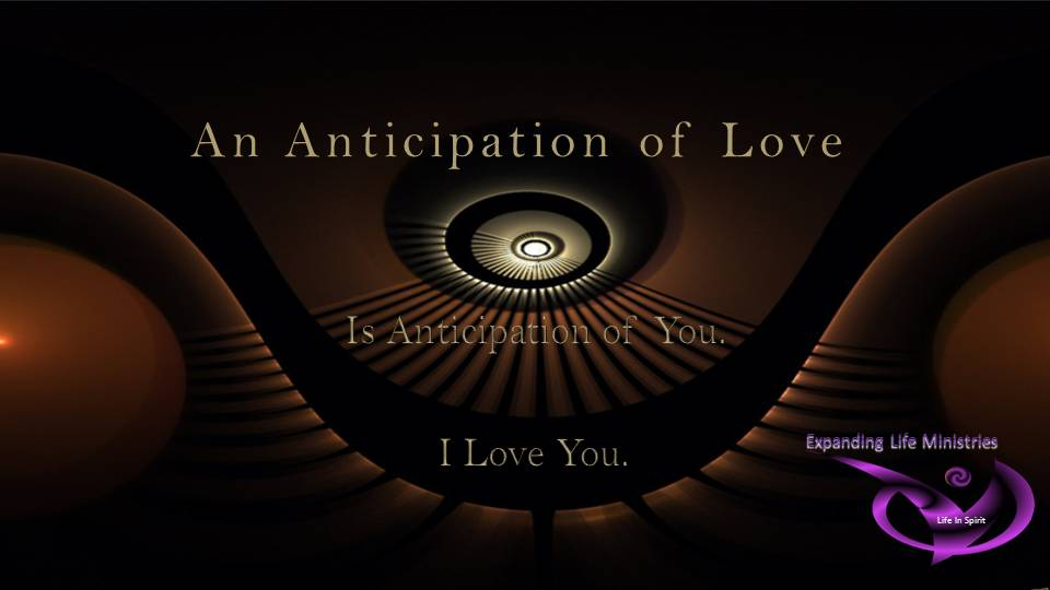 Anticipation of Love