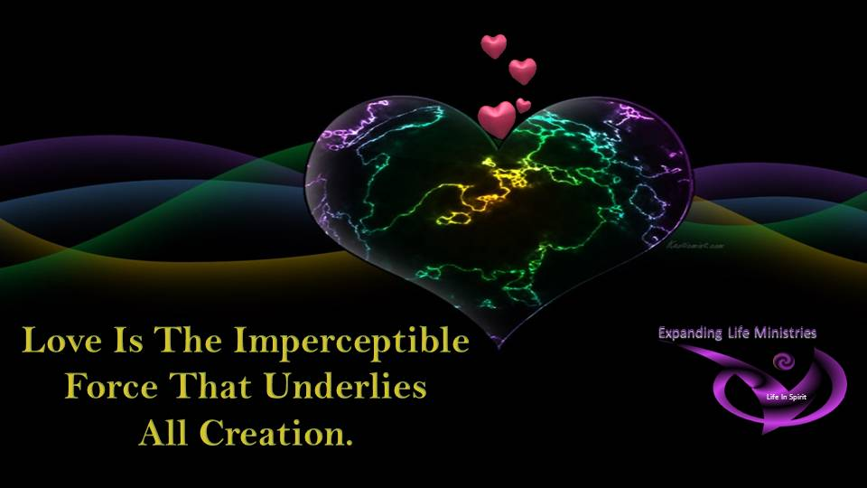 Love is the Impreceptible Force