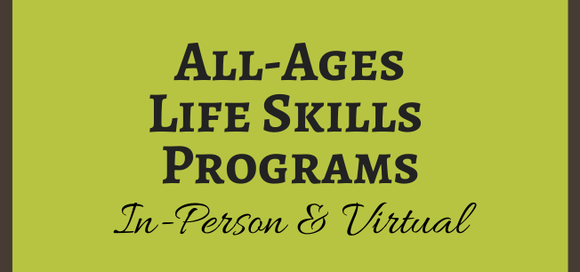 All Ages Life Skills – Program Options