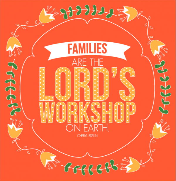 General Womens Meeting- Families are the Lord's Workshop