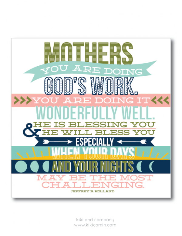 Mother quote to get you through this day! Free printable to hang wherever you need to see it!