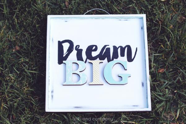 diy Dream Big sign from kiki and company. So cute!