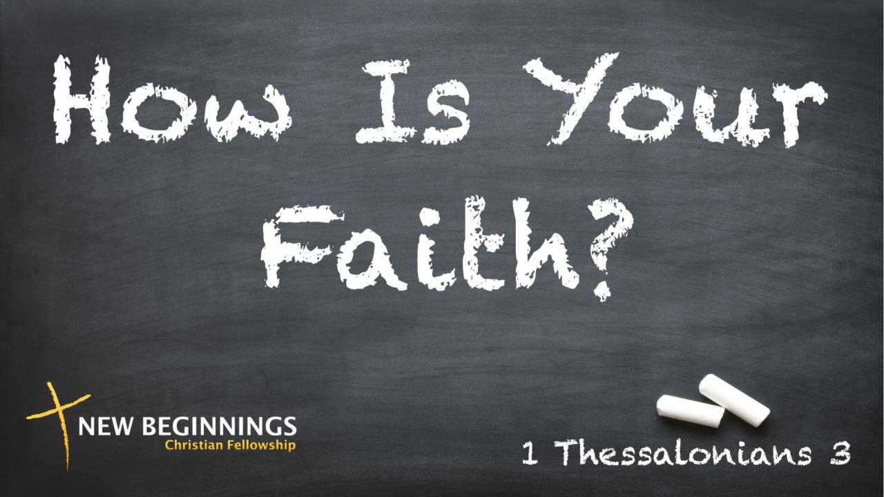 How Is Your Faith?