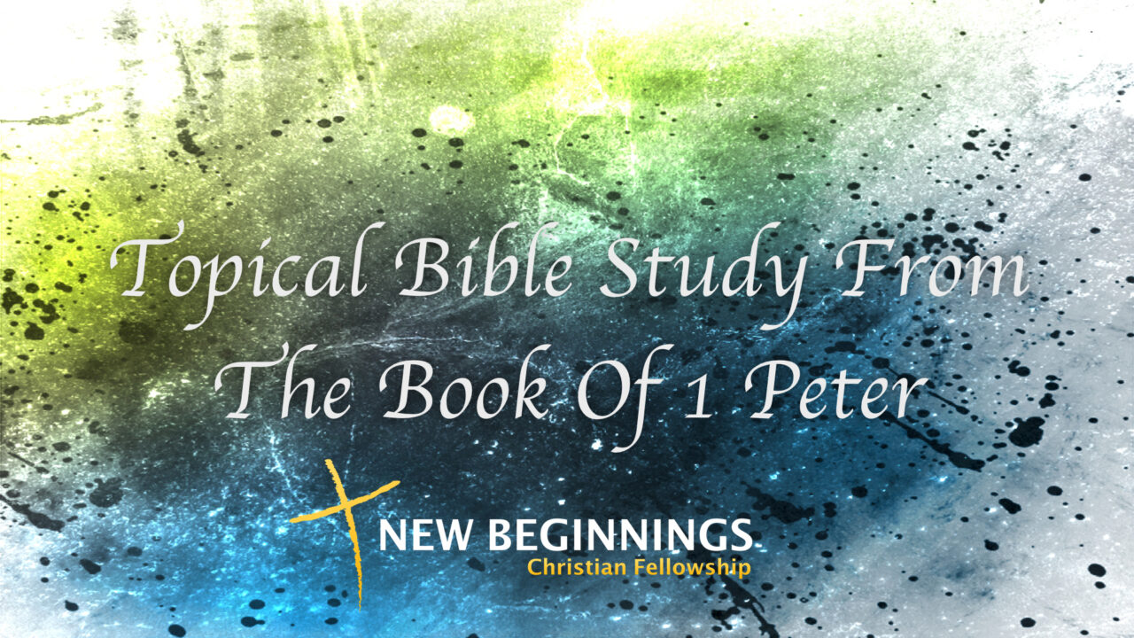 Topical Study From The Book Of 1 Peter