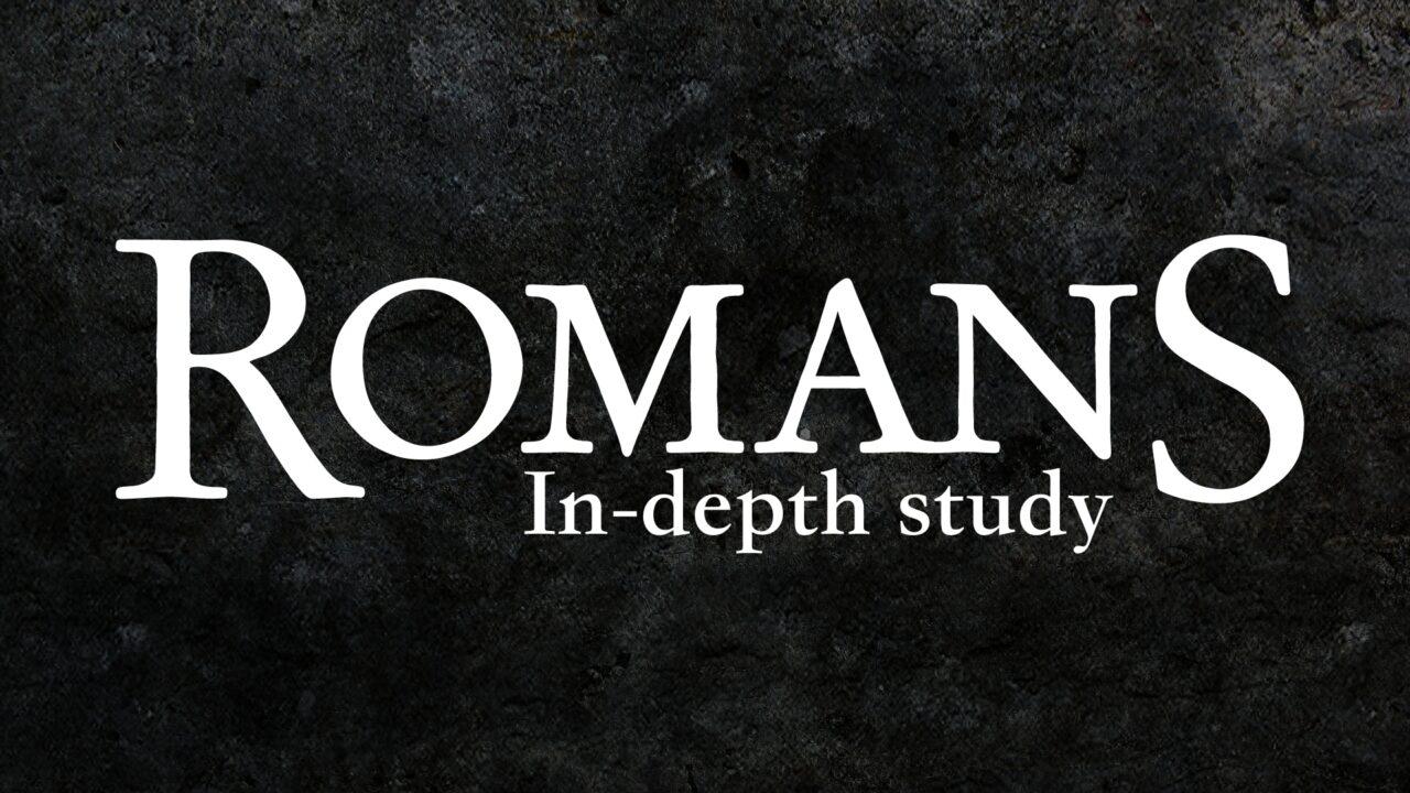 Romans In-depth Study