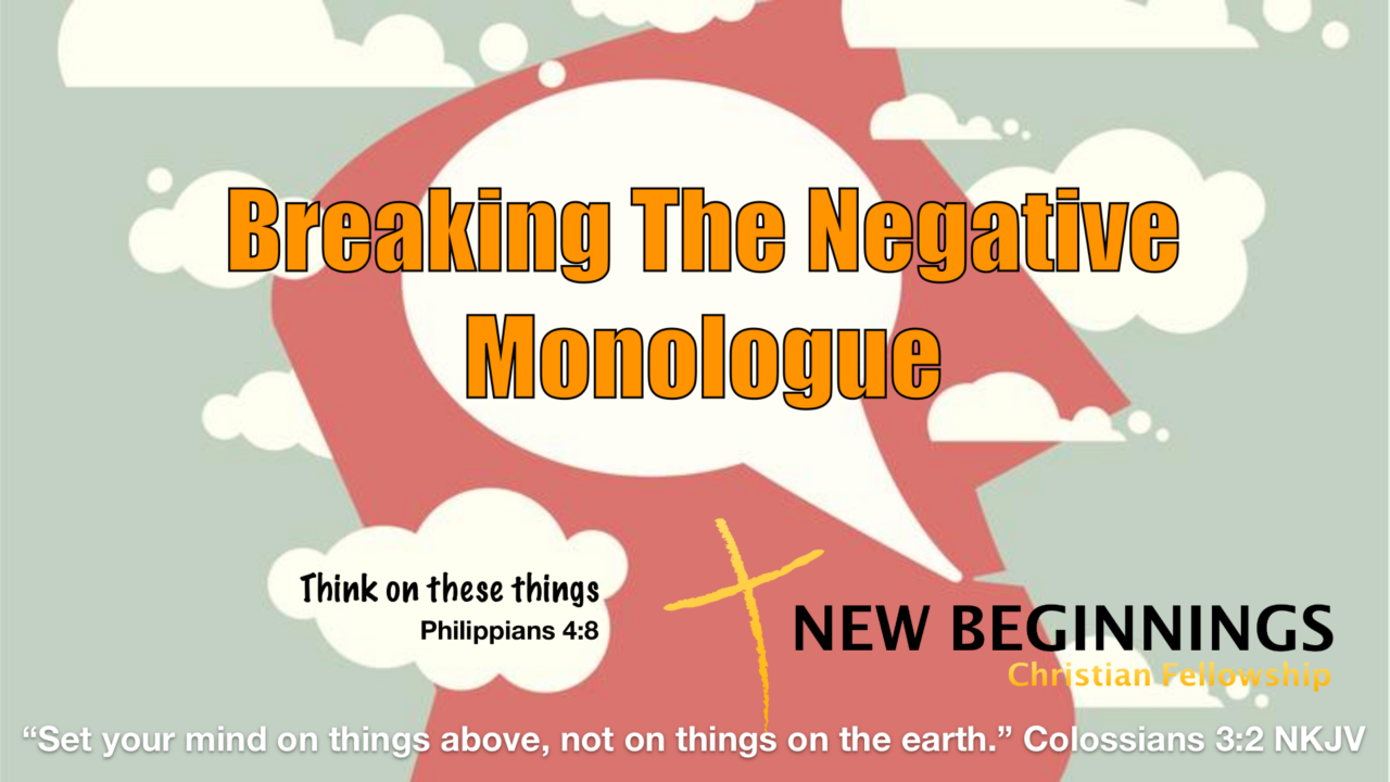 Breaking The Negative Monologue