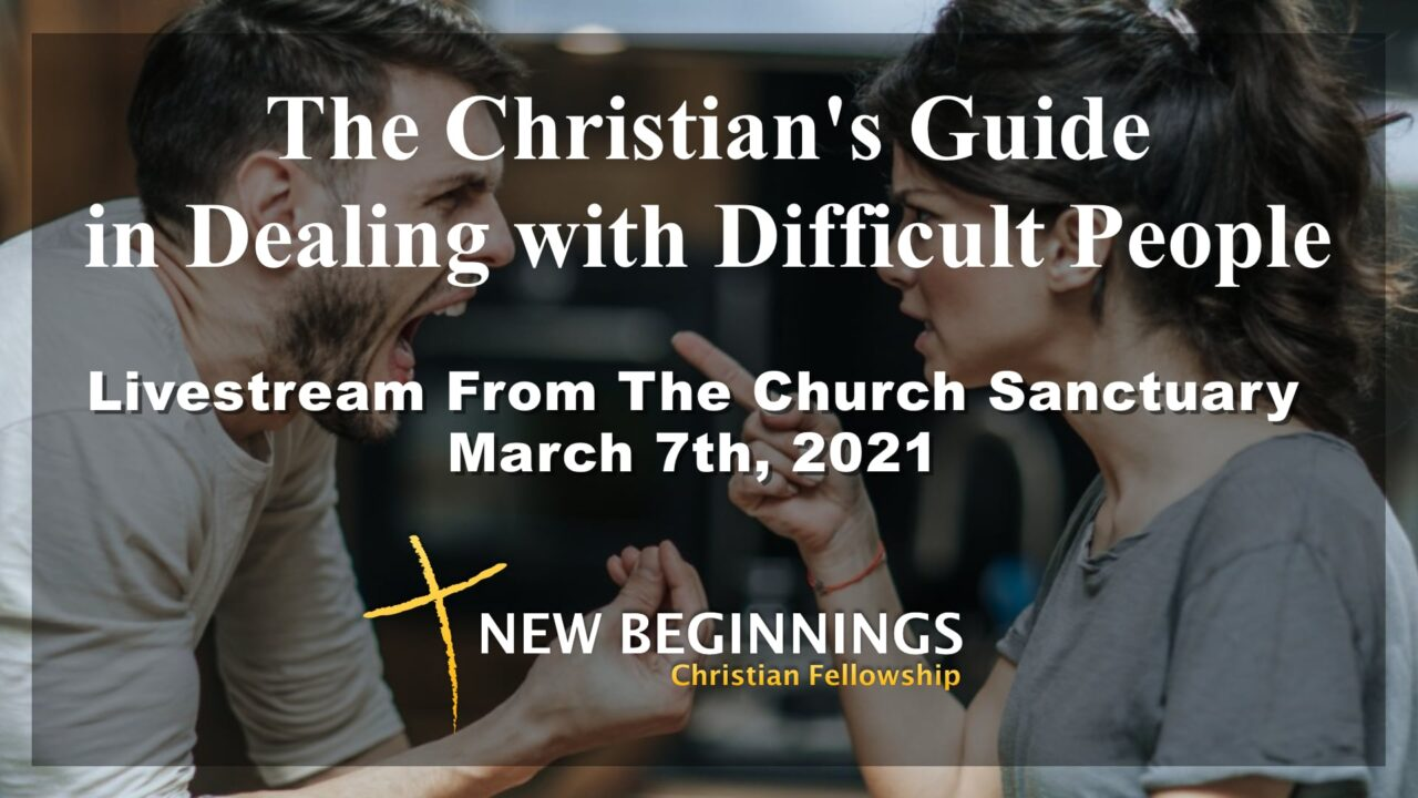 The Christian's Guide in Dealing With Difficult People