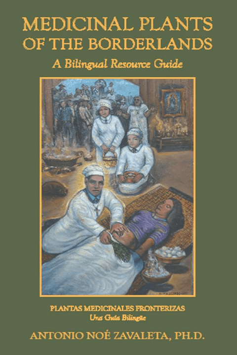 Medicinal Plants of the Borderlands A Bilingual Resource Guide