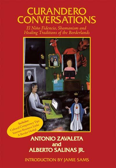 Curandero Conversations: El Niño Fidencio, Shamanism and Healing Traditions of the Borderlands