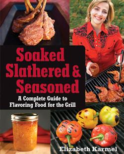 Soaked, Slathered, and Seasoned
