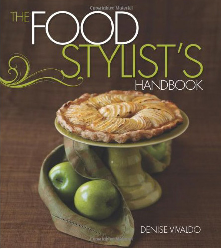 The Food Stylist's Handbook: Careers and Ideas