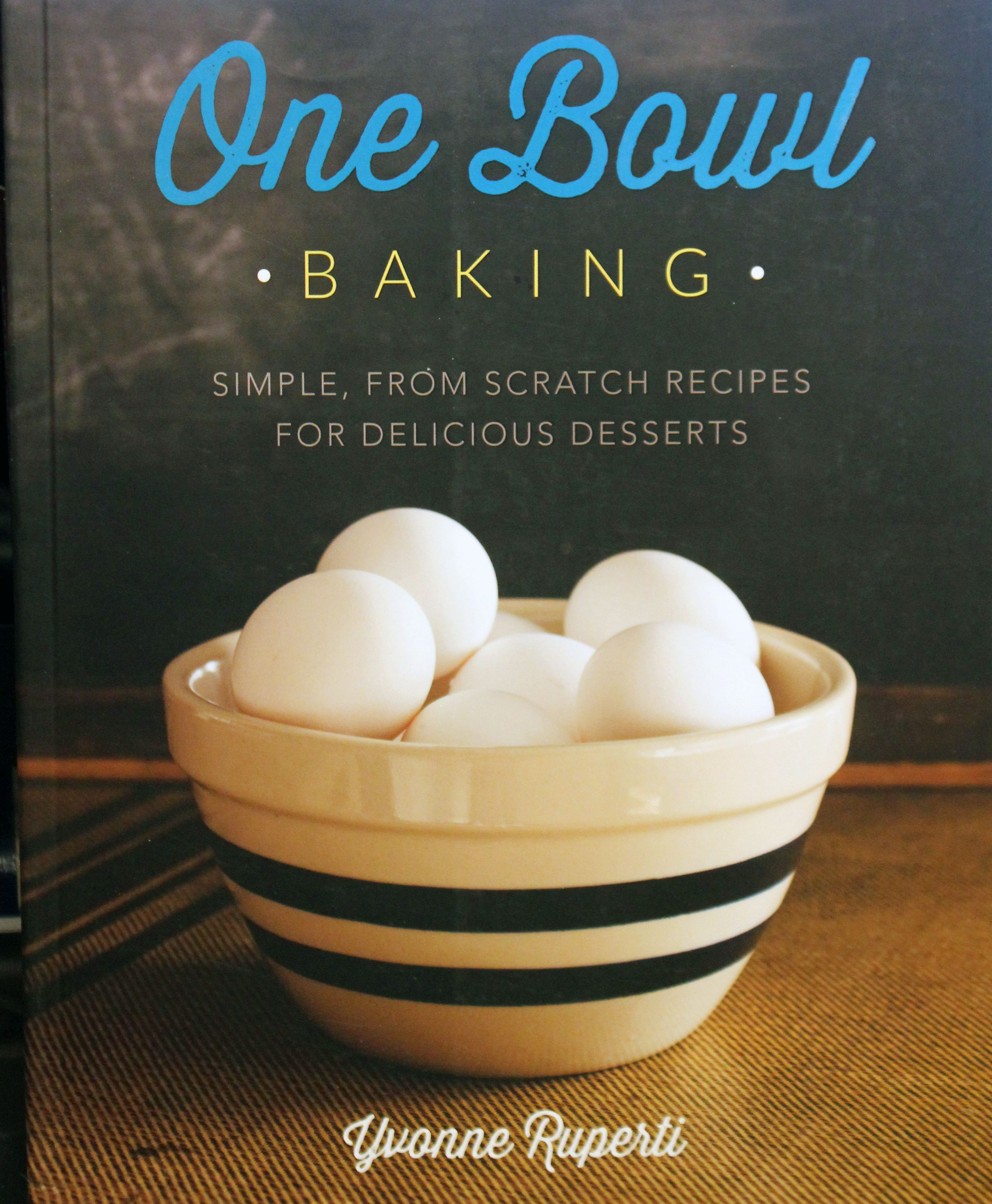 TBT Cookbook Review: One Bowl Baking [2013]
