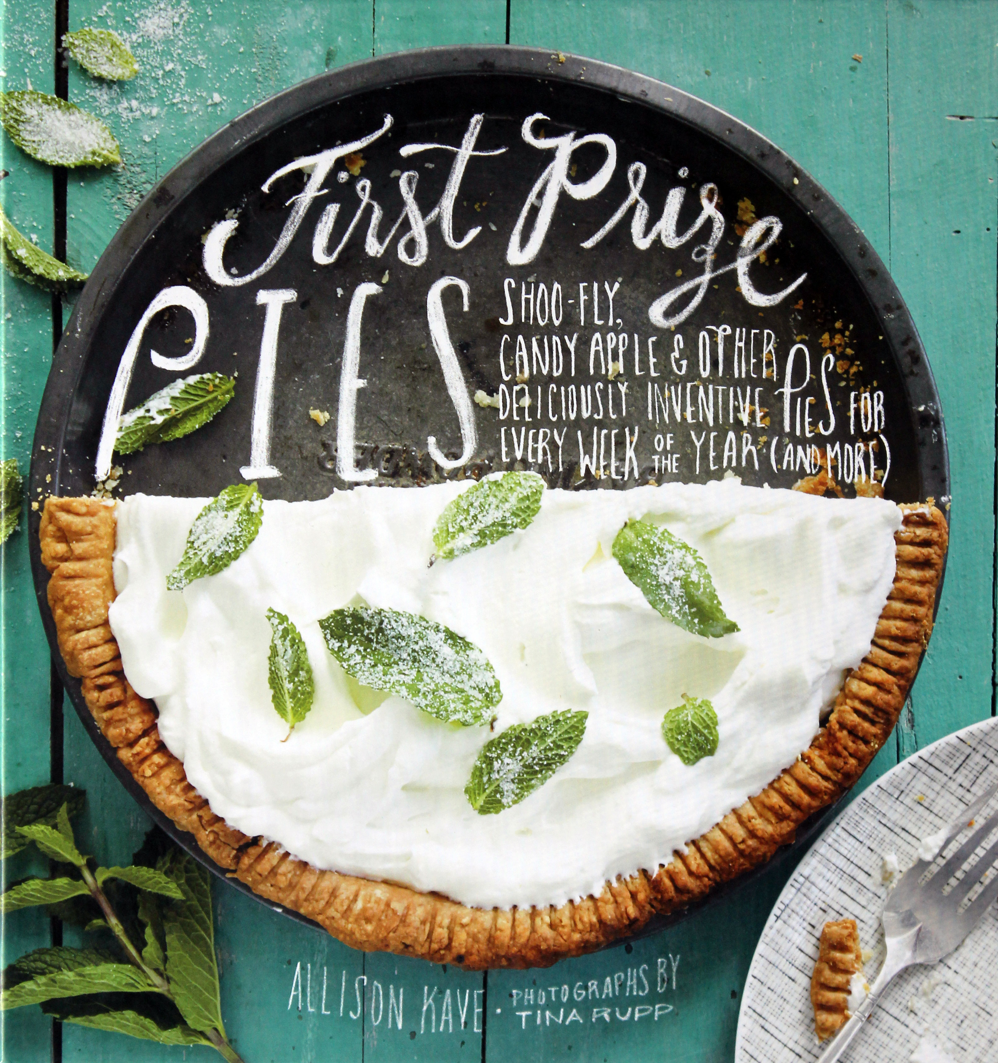 A Summer Cookbook for You While We Are in Yellowstone: First Prize Pies
