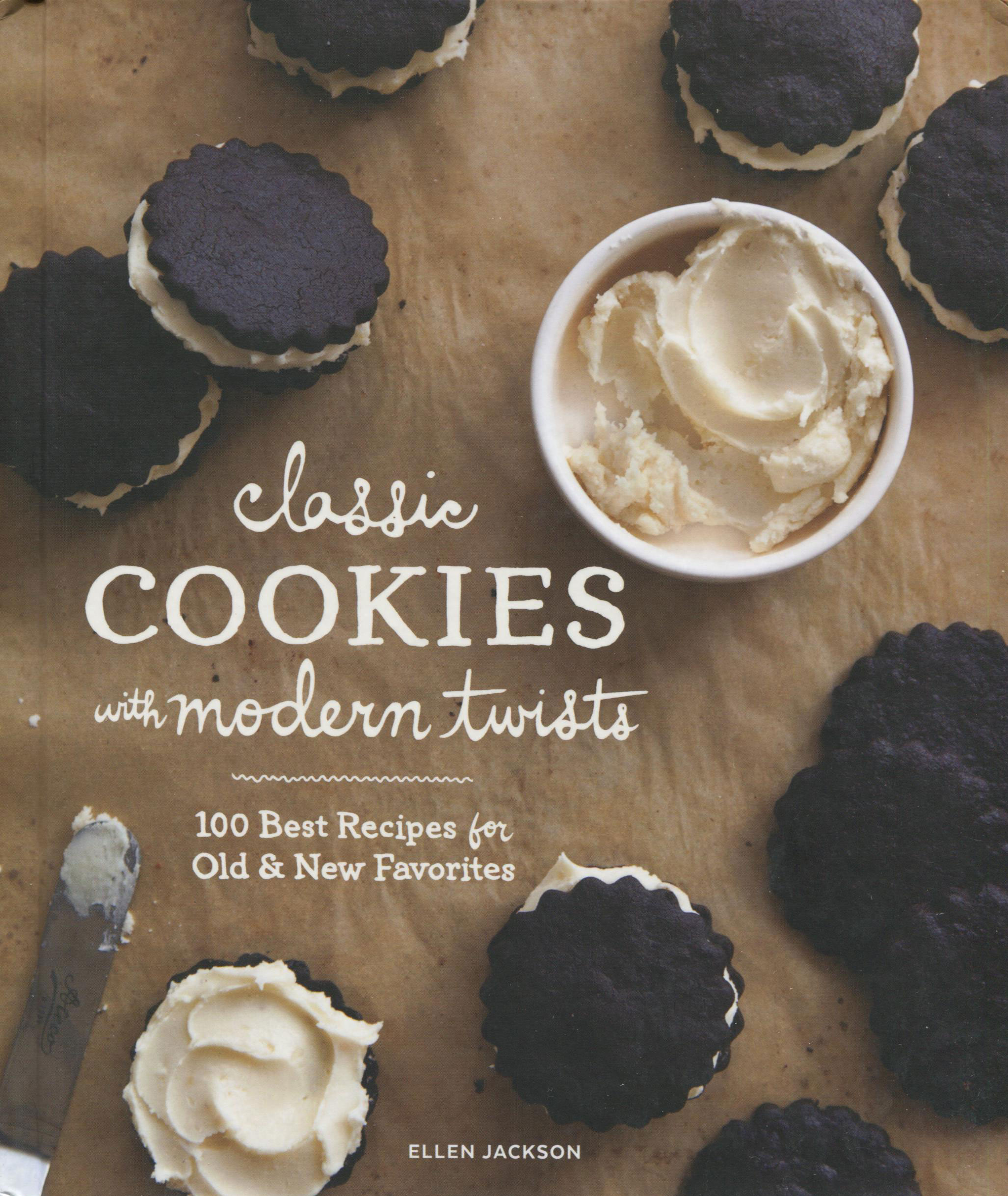 A Summer Cookbook for You While We Are in Yellowstone: Classic Cookies with a Modern Twist