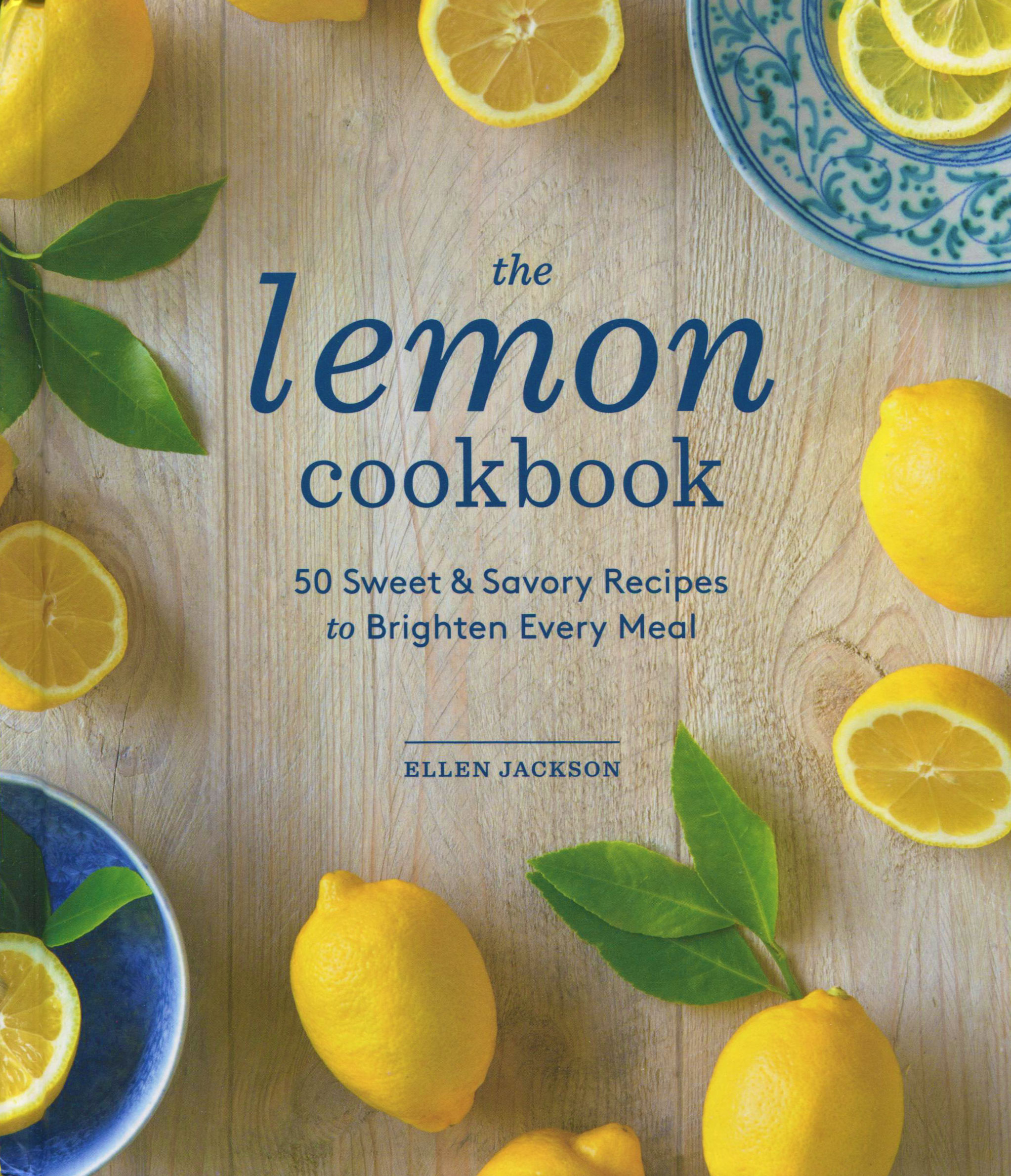 A Summer Cookbook for You While We Are in Yellowstone: The Lemon Cookbook