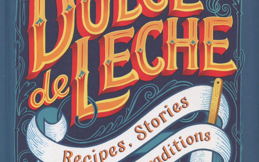 A Summer Cookbook for You While We Are in Yellowstone: Dulce de Leche