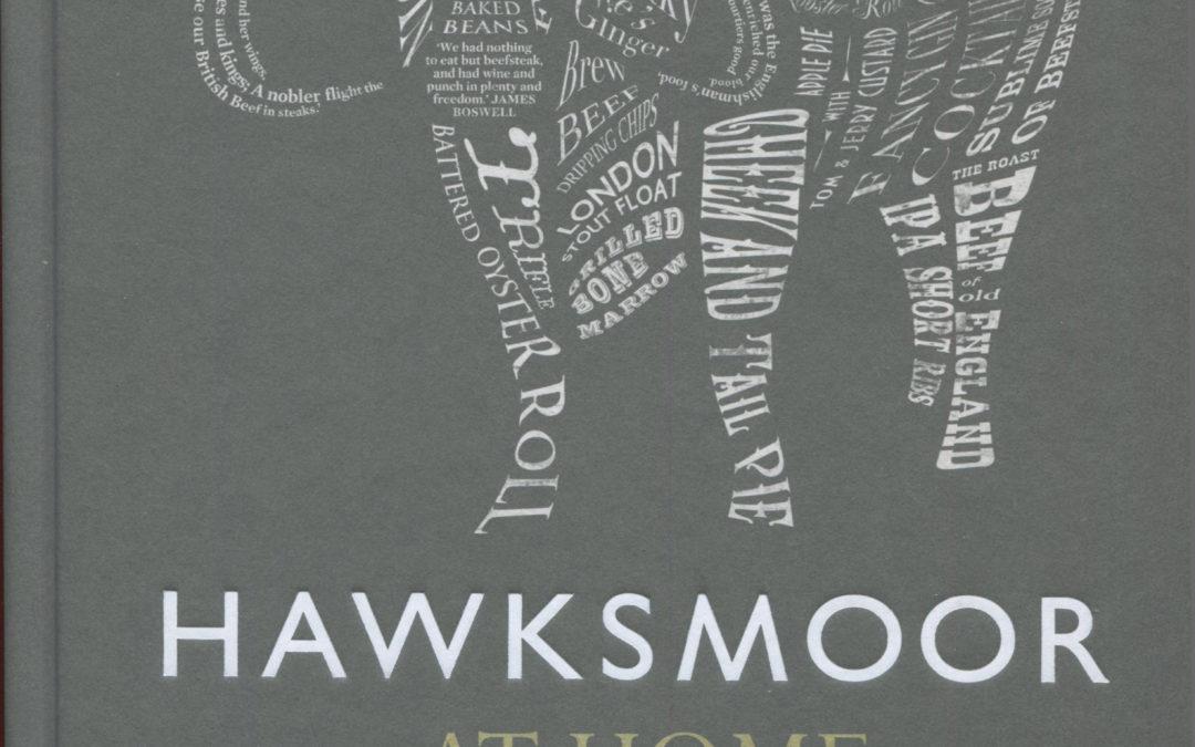 Cookbook Review: Hawksmoor at Home