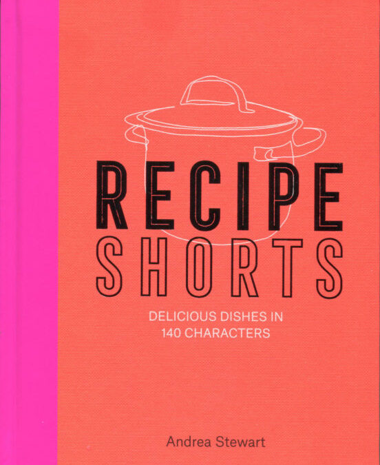 Cookbook Review: Recipe Shorts by Andrea Stewart