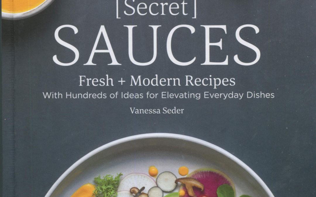 Cookbook Review: [Secret] Sauces by Venessa Seder